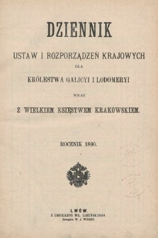 Dziennik Ustaw i Rozporządzeń Krajowych dla Królestwa Galicyi i Lodomeryi wraz z Wielkiem Księstwem Krakowskiem. 1890 [całość]