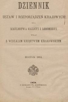 Dziennik Ustaw i Rozporządzeń Krajowych dla Królestwa Galicyi i Lodomeryi wraz z Wielkiem Księstwem Krakowskiem. 1884 [całość]