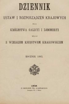 Dziennik Ustaw i Rozporządzeń Krajowych dla Królestwa Galicyi i Lodomeryi wraz z Wielkiem Księstwem Krakowskiem. 1885 [całość]