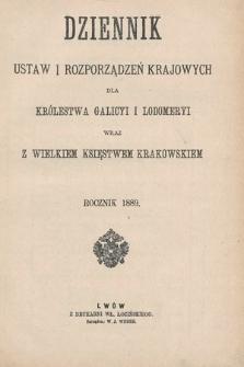 Dziennik Ustaw i Rozporządzeń Krajowych dla Królestwa Galicyi i Lodomeryi wraz z Wielkiem Księstwem Krakowskiem. 1889 [całość]