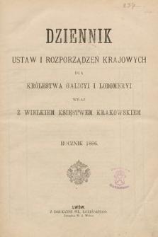 Dziennik Ustaw i Rozporządzeń Krajowych dla Królestwa Galicyi i Lodomeryi wraz z Wielkiem Księstwem Krakowskiem. 1886 [całość]