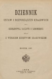 Dziennik Ustaw i Rozporządzeń Krajowych dla Królestwa Galicyi i Lodomeryi wraz z Wielkiem Księstwem Krakowskiem. 1887 [całość]