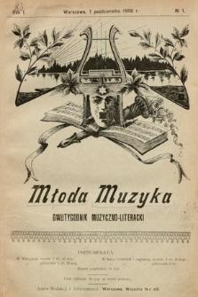 Młoda Muzyka : dwutygodnik poświęcony muzyce. 1908, nr1
