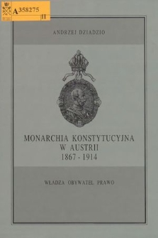Monarchia konstytucyjna w Austrii (1867-1914) : władza - obywatel - prawo