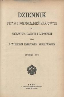 Dziennik Ustaw i Rozporządzeń Krajowych dla Królestwa Galicyi i Lodomeryi wraz z Wielkiem Księstwem Krakowskiem. 1899 [całość]