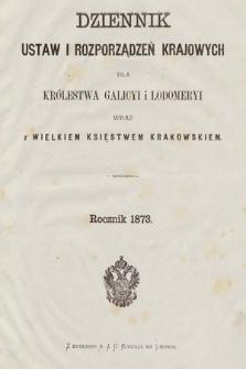 Dziennik Ustaw i Rozporządzeń Krajowych dla Królestwa Galicyi i Lodomeryi wraz z Wielkiem Księstwem Krakowskiem. 1873 [całość]
