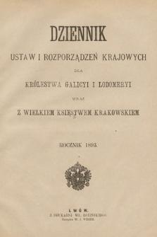 Dziennik Ustaw i Rozporządzeń Krajowych dla Królestwa Galicyi i Lodomeryi wraz z Wielkiem Księstwem Krakowskiem. 1893 [całość]