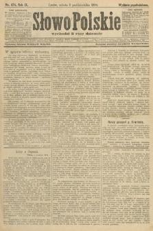 Słowo Polskie (wydanie popołudniowe). 1904, nr474