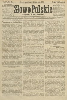 Słowo Polskie (wydanie popołudniowe). 1904, nr547