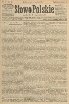 Słowo Polskie (wydanie popołudniowe). 1904, nr584