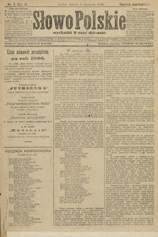 Słowo Polskie (wydanie popołudniowe). 1906, nr2