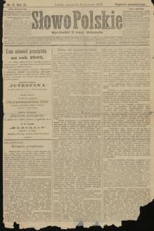 Słowo Polskie (wydanie popołudniowe). 1906, nr6