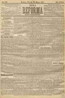 Nowa Reforma (numer popołudniowy). 1907, nr142