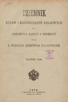 Dziennik Ustaw i Rozporządzeń Krajowych dla Królestwa Galicyi i Lodomeryi wraz z Wielkiem Księstwem Krakowskiem. 1896 [całość]