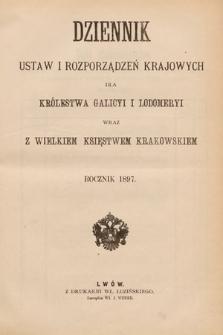 Dziennik Ustaw i Rozporządzeń Krajowych dla Królestwa Galicyi i Lodomeryi wraz z Wielkiem Księstwem Krakowskiem. 1897 [całość]
