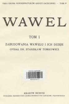 Teka Grona Konserwatorów Galicyi Zachodniej. T. 4, Wawel. T. 1, Zabudowania Wawelu i ich dzieje. Cz. 1-2