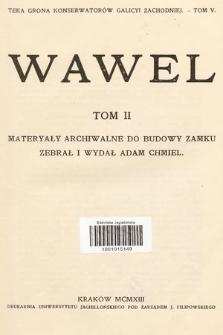 Teka Grona Konserwatorów Galicyi Zachodniej. T. 5, Wawel. T. 2, Materyały archiwalne do budowy zamku