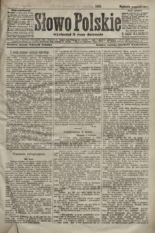 Słowo Polskie (wydanie popołudniowe). 1903, nr422