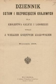 Dziennik Ustaw i Rozporządzeń Krajowych dla Królestwa Galicyi i Lodomeryi wraz z Wielkiem Księstwem Krakowskiem. 1908 [całość]