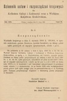 Dziennik Ustaw i Rozporządzeń Krajowych dla Królestwa Galicyi i Lodomeryi wraz z Wielkiem Księstwem Krakowskiem. 1908, cz.2