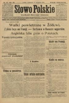 Słowo Polskie (wydanie popołudniowe). 1914, nr415