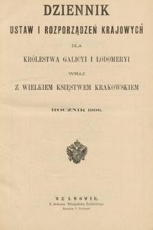 Dziennik Ustaw i Rozporządzeń Krajowych dla Królestwa Galicyi i Lodomeryi wraz z Wielkiem Księstwem Krakowskiem. 1906