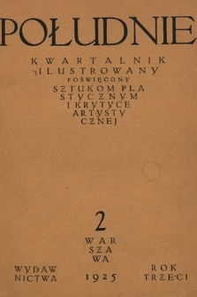 Południe : kwartalnik ilustrowany poświęcony sztukom plastycznym ikrytyce artystycznej. R. 3, 1925, z. 2
