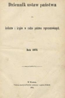Dziennik Ustaw Państwa dla Królestw i Krajów w Radzie Państwa Reprezentowanych. 1873 [całość]