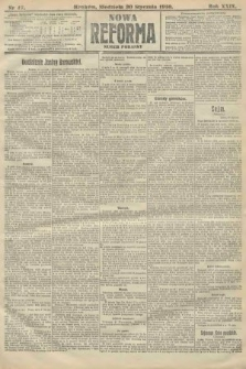 Nowa Reforma (numer poranny). 1910, nr47
