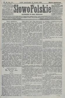 Słowo Polskie (wydanie popołudniowe). 1908, nr44