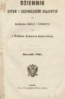 Dziennik Ustaw i Rozporządzeń Krajowych dla Królestwa Galicyi i Lodomeryi wraz z Wielkiem Księstwem Krakowskiem. 1867 [całość]