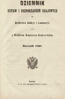 Dziennik Ustaw i Rozporządzeń Krajowych dla Królestwa Galicyi i Lodomeryi wraz z Wielkiem Księstwem Krakowskiem. 1868 [całość]