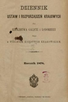 Dziennik Ustaw i Rozporządzeń Krajowych dla Królestwa Galicyi i Lodomeryi wraz z Wielkiem Księstwem Krakowskiem. 1878