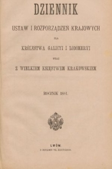 Dziennik Ustaw i Rozporządzeń Krajowych dla Królestwa Galicyi i Lodomeryi wraz z Wielkiem Księstwem Krakowskiem. 1881 [całość]