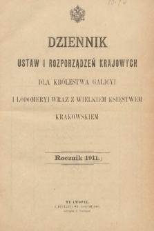 Dziennik Ustaw i Rozporządzeń Krajowych dla Królestwa Galicyi i Lodomeryi wraz z Wielkiem Księstwem Krakowskiem. 1911 [całość]