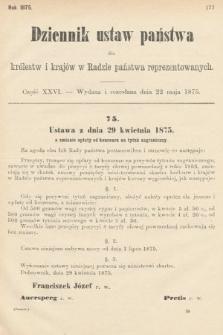 Dziennik Ustaw Państwa dla Królestw i Krajów w Radzie Państwa Reprezentowanych. 1875. zeszyt26