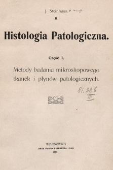 Histologia Patologiczna, Cz. 1. Metody badania mikroskopowego tkanek i płynów patologicznych