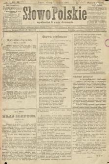 Słowo Polskie (wydanie poranne). 1907, nr1