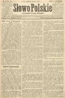 Słowo Polskie (wydanie popołudniowe). 1907, nr27