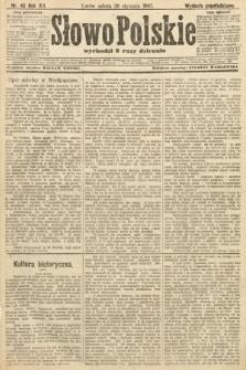 Słowo Polskie (wydanie popołudniowe). 1907, nr45