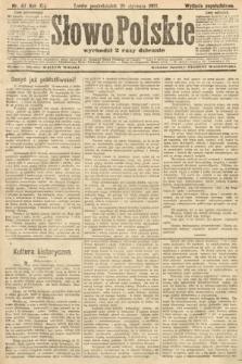 Słowo Polskie (wydanie popołudniowe). 1907, nr47