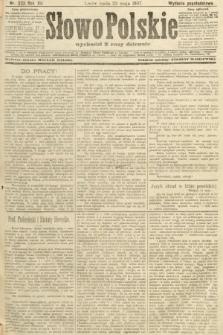 Słowo Polskie (wydanie popołudniowe). 1907, nr233