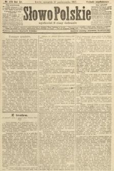 Słowo Polskie (wydanie popołudniowe). 1907, nr472