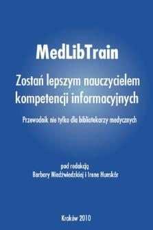 MedLibTrain : zostań lepszym nauczycielem kompetencji informacyjnych : przewodnik nie tylko dla bibliotekarzy medycznych