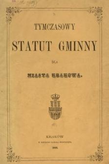 Tymczasowy Statut Gminny dla Miasta Krakowa. 1866