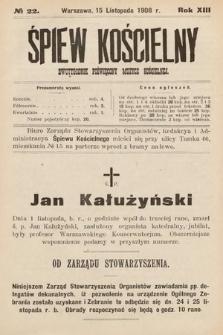 Śpiew Kościelny : dwutygodnik poświęcony muzyce kościelnej. 1908, nr22