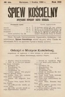 Śpiew Kościelny : dwutygodnik poświęcony muzyce kościelnej. 1908, nr23