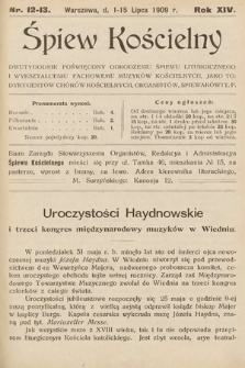 Śpiew Kościelny : dwutygodnik poświęcony odrodzeniu śpiewu liturgicznego i wykształceniu fachowemu muzyków kościelnych [...]. 1909, nr12-13