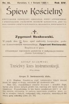 Śpiew Kościelny : dwutygodnik poświęcony odrodzeniu śpiewu liturgicznego i wykształceniu fachowemu muzyków kościelnych [...]. 1909, nr14