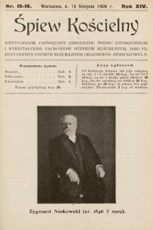 Śpiew Kościelny : dwutygodnik poświęcony odrodzeniu śpiewu liturgicznego i wykształceniu fachowemu muzyków kościelnych [...]. 1909, nr15-16
